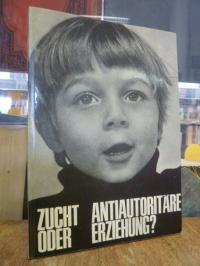 Zucht oder antiautoritäre Erziehung?