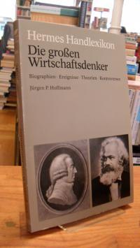 Hoffmann, Die grossen Wirtschaftsdenker – Biographien, Ereignisse, Theorien, Kon