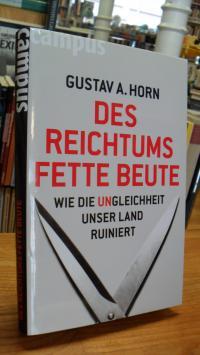 Horn, Des Reichtums fette Beute – Wie die Ungleichheit unser Land ruiniert,