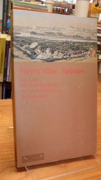 Spanien / Vilar, Spanien – Das Land und seine Geschichte von den Anfängen bis zu