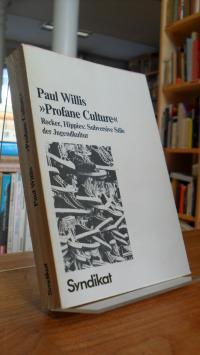 "Willis, ""Profane Culture"" – Rocker, Hippies – Subversive Stile der Jugendkultur,"