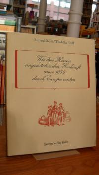 Doyle, Wie drei Herren angelsächsischer Herkunft anno 1854 durch Europa reisten