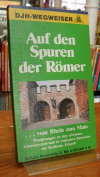 Eckardt, Auf den Spuren der Römer vom Rhein zum Main –  Der obergermanische Lime
