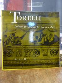 Torelli, Sinfonie e concerti per trombe e oboi [Langspielplatte],