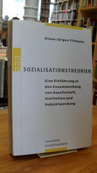 Tillmann, Sozialisationstheorien – Eine Einführung in den Zusammenhang von Gesel