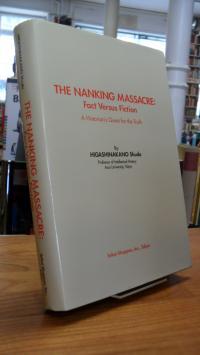 Higashinakano, The Nanking Massacre – Fact versus Fiction – A Historian's Quest