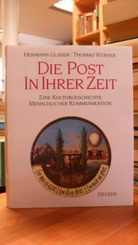 Glaser, Die Post in ihrer Zeit – Eine Kulturgeschichte menschlicher Kommunikatio