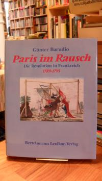 Barudio, Paris im Rausch – die Revolution in Frankreich 1789 – 1795,
