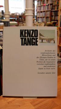 riani Kenzo Tange – Architekt des wiederaufgebauten Hiroschimas und der Olympi