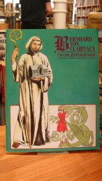 Bernhard von Clairvaux und die Zisterzienser,