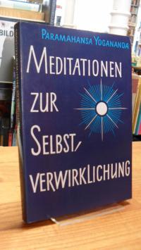 Yogananda, Meditationen zur Selbstverwirklichung,