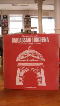 Longhena, Baldassare Longhena – Architetto del '600 a Venezia,
