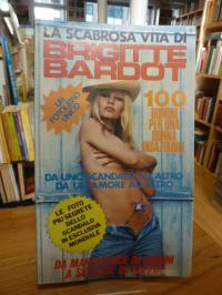 La Scabrosa Vita di Brigitte Bardot,