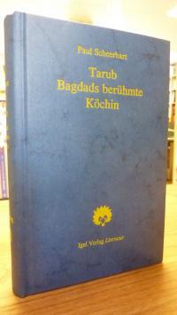 Scheerbart, Tarub, Bagdads berühmte Köchin – arabischer Kulturroman,