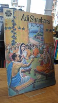 Pai, Adi Shankara – The Story Of The Expounder Of The Advaita School Of Philosop