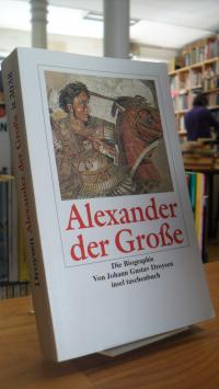 Droysen, Alexander der Große – [Die Biographie],