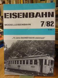 Eisenbahn – Modelleisenbahn – Band 7 / 82  35. Jahrgang,