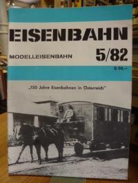 Eisenbahn – Modelleisenbahn – Band 5 / 82  35. Jahrgang,