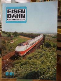 Eisenbahn – Modelleisenbahn – Band 12 / 81 – 34. Jahrgang,