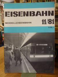 Eisenbahn – Modelleisenbahn – Band 11 / 81 – 34. Jahrgang,