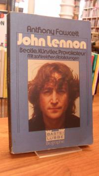 Beatles / Fawcett, John Lennon – [Beatle, Künstler, Provokateur],