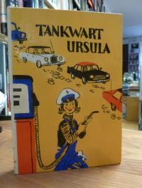 Amboss, Tankwart Ursula – Ein heiteres Buch für Mädchen,