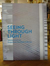 Seeing Through Light: Selections from the Guggenheim Abu Dhabi Collection,