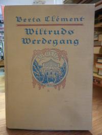 Wiltruds Werdegang,