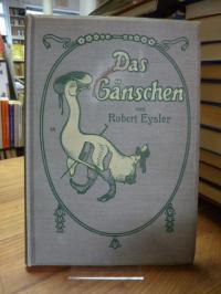 Eysler, Das Gänschen und andere lieblose Gedichte,