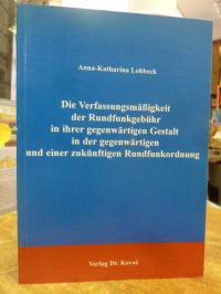 Lohbeck, Die Verfassungsmäßigkeit der Rundfunkgebühr in ihrer gegenwärtigen Gest
