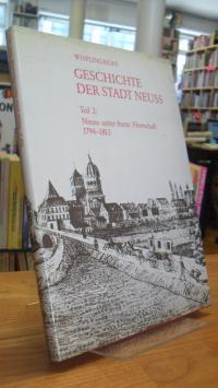 Neuss / Wisplinghoff, Geschichte der Stadt Neuss – Teil 2: Neuss unter französis