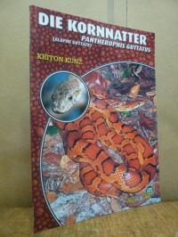 Kunz, Die Kornnatter – Pantherophis guttatus (Elaphe guttata),