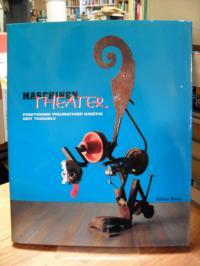 Pfeiffer, Maschinen-Theater – Positionen figurativer Kinetik seit Tinguely,