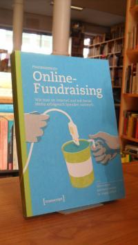 Praxishandbuch Online-Fundraising – Wie man im Internet und mit Social Media erf