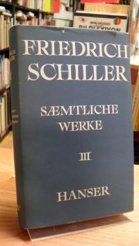 Schiller, Sämtliche Werke, Band III: Dramatische Fragmente, Übersetzungen, Bühne