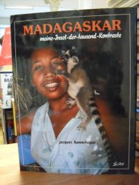 Madagascar – Madagaskar – Meine Insel der tausend Kontraste,