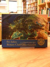 Rotary International (Hrsg.), 60 Jahre Rotary Club Oberhausen,