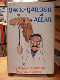 The Back-Garden of Allah [hardcover] Major C. S. Jarvis [