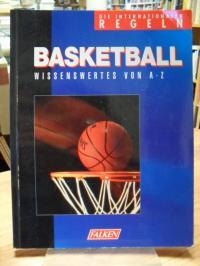 Basketball / Basketball – Die internationalen Regeln – Wissenswertes von A bis Z