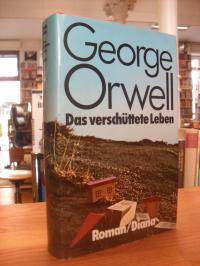 Orwell, Das verschüttete Leben – Roman,
