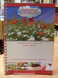 Süß-Eckerl, Traumhof-Kochbuch – Traumhafte Gerichte begleiten Sie zu jeder Jahre