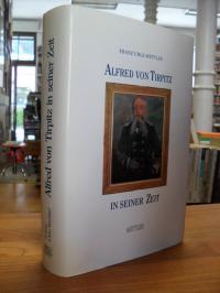 Uhle-Wettler, Alfred von Tirpitz in seiner Zeit,