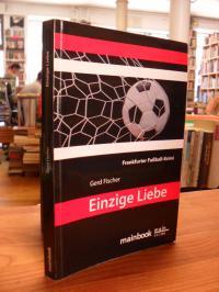 Einzige Liebe – Der achte Fall für Kommissar Rauscher – Frankfurter Fußball-Krim