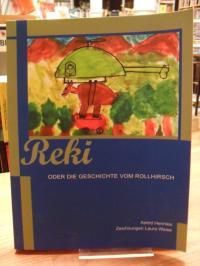 Reki: oder die Geschichte vom Rollhirsch – Taschenbuch