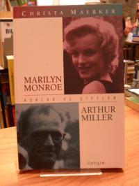Maerker, Marilyn Monroe – Arthur Miller – Asklar ve Ciftler