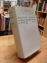 Goethe, Briefe an Goethe  – Kommentare und Register – Hamburger Ausgabe, Band 2