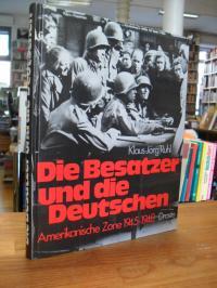 Ruhl, Die Besatzer und die Deutschen – Amerikanische Zone 1945 – 1948 – Ein Bild