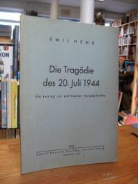 Henk, Die Tragödie des 20. juli 1944,