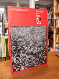Presse- und Informationsamt der Stadt Frankfurt (Hrsg.), Das Bankenviertel – Beb