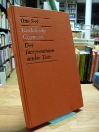 Seel, Verschlüsselte Gegenwart – Drei Interpretationen antiker Texte,
